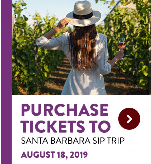 Purchase Tickets to Santa Barbara Sip Trip. August 18, 2019.